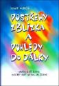Postřehy zblízka a pohledy do dálky - Josef Kubičík