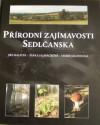 Přírodní zajímavosti Sedlčanska  - Jiří Malíček, Šárka  Hlaváčková,
